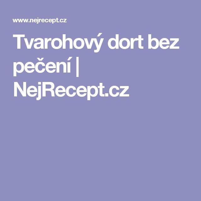 Tvarohový dort bez pečení | NejRecept.cz