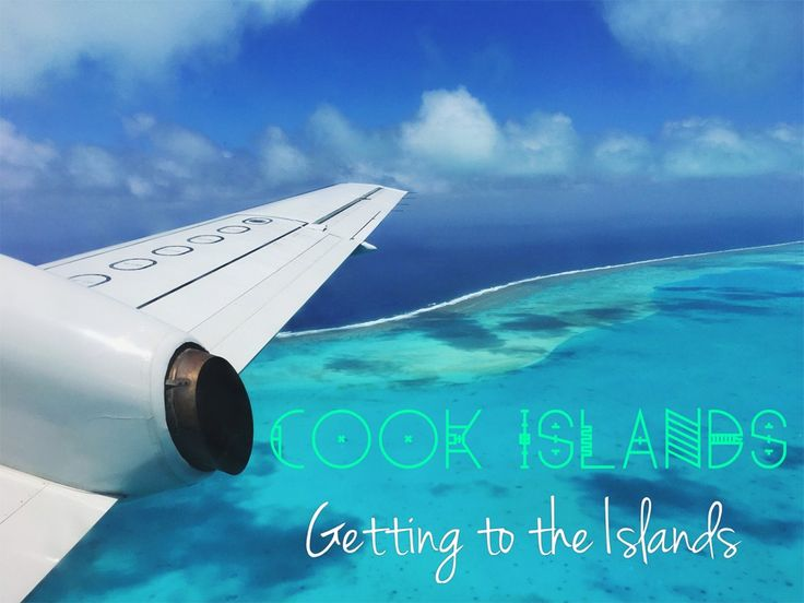 "Flight over Aitutaki Lagoon with text ""Cook Islands: Getting to the Islands"""