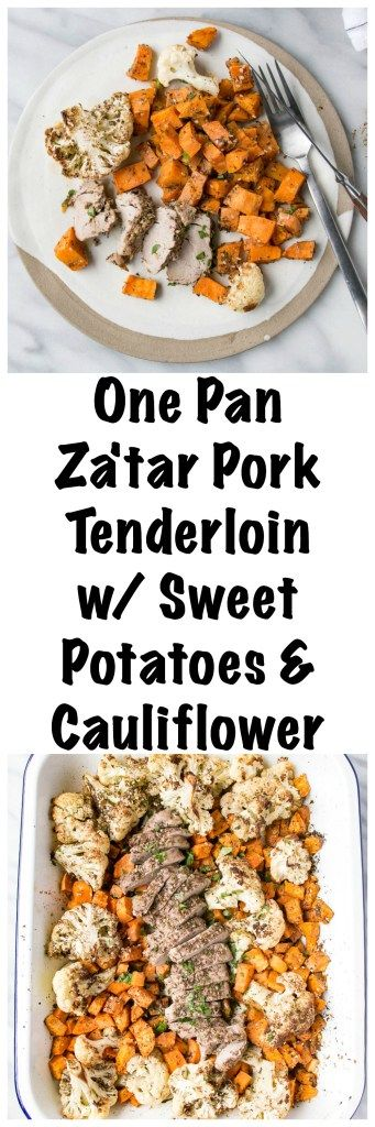 One Pan Pork Tenderloin with Sweet Potatoes and Cauliflower | My Kitchen Love