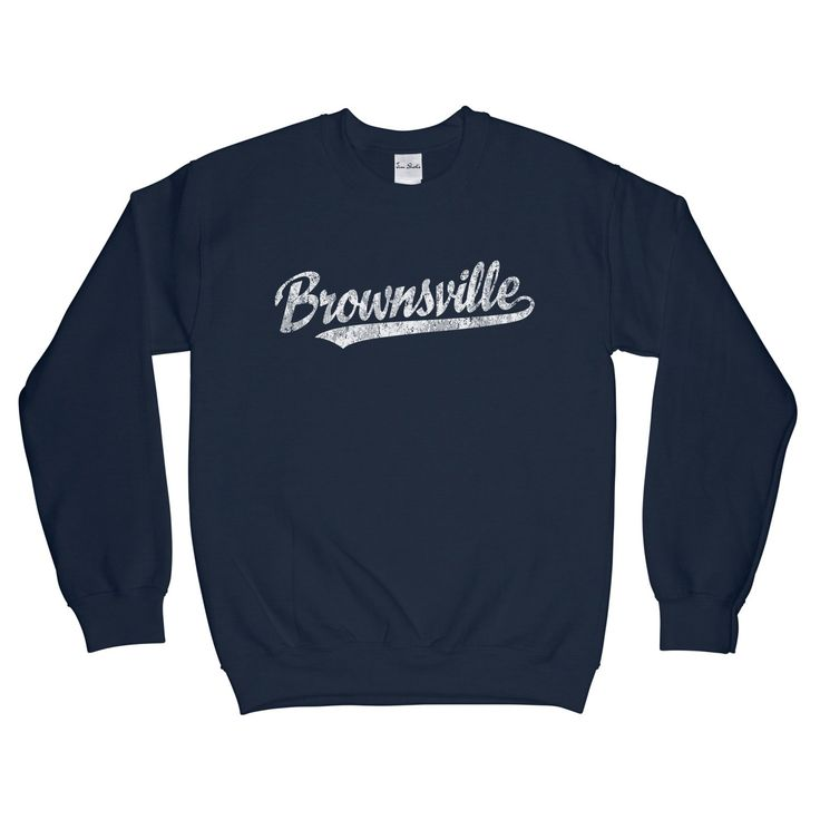 Brownsville Texas... available at JimShorts.com http://jimshorts.com/products/brownsville-texas-tx-sweatshirt-baseball-script-white-adult-unisex?utm_campaign=social_autopilot&utm_source=pin&utm_medium=pin