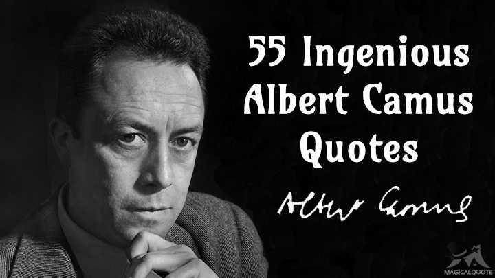 55 Ingenious Albert Camus Quotes - MagicalQuote