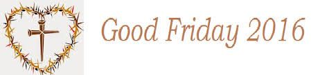 Good Friday 2016 Wishes Quotes