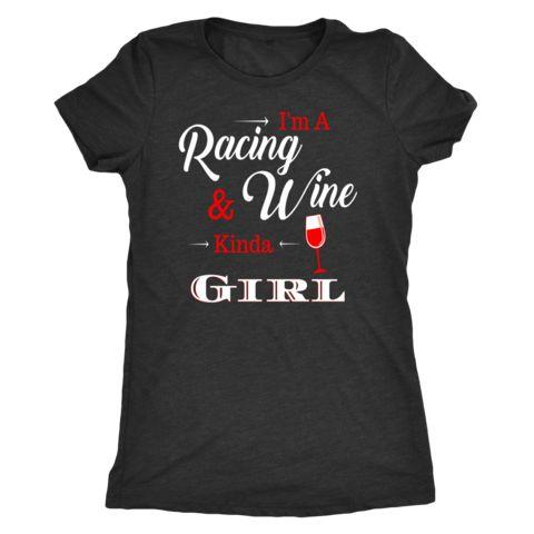 I'm A Racing and Wine Kinda Girl Womens Tshirt Womens Racewear – Turn Left T-Shirts Racewear #womensracewear #nascar