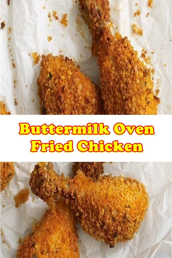 Buttermilk Oven Fried Chicken Tasty Chicken Dishes Chicken Recipes Easy Chicken Recipes