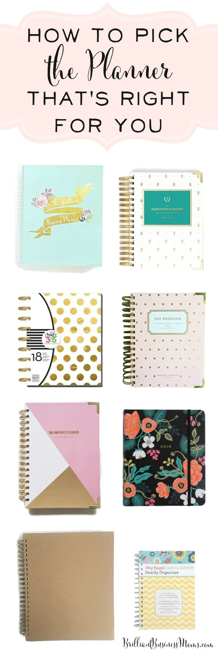 There are so many planner options available but how do you pick the planner that's right for you? Brilliant Business Moms will walk you through 8 completely different planners to show you the pros and cons of each, the different features they have, and help you pick the perfect planner for 2016. Planner Reviews. Simplified Planner, DayDesigner, Rifle Paper Co. Living Well Planner, Happiness Planner, and more | brilliantbusinessmoms.com