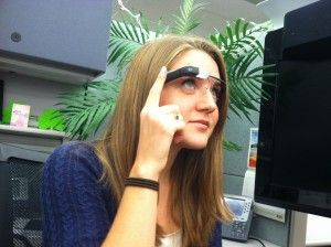 Cassandra Experimenting with Google Glass!