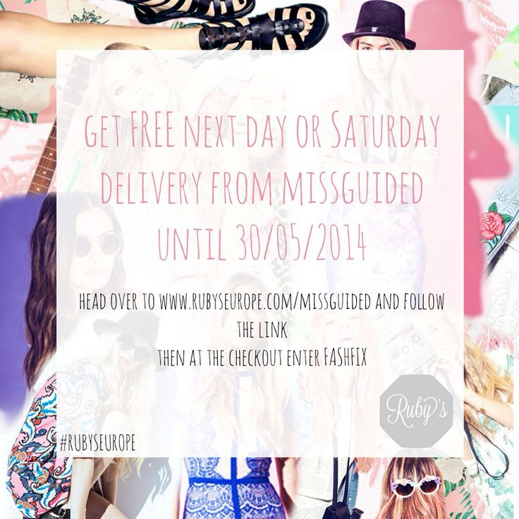 Free delivery on missguided products. www.rubyseurope.com/missguided