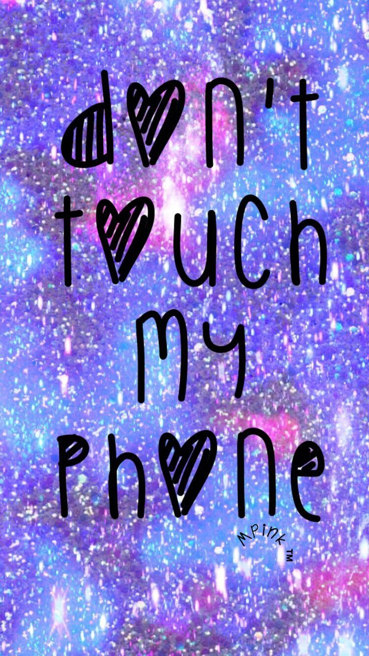 A Picture From Kefir Kefirapp Com Click Here To Download Cute Wallpaper Pinte Dont Touch My Phone Wallpapers Pretty Wallpaper Iphone Funny Phone Wallpaper
