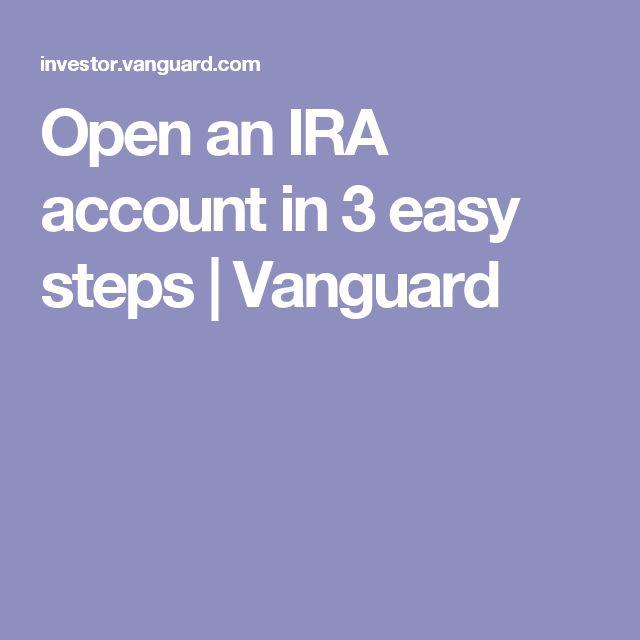 Open an IRA account in 3 easy steps | Vanguard