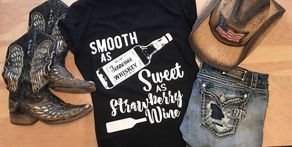 Smooth as Tennessee Whiskey Sweet as Strawberry Wine Chris Stapleton Inspire Design Country Concert Tee Tank! You choose your colors and styles!