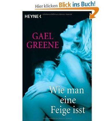 """Leseproben aus """"Wie man eine Feige ißt"""" Der Welterfolg – Das Liebesbuch von Gael Greene 21 wohlüberlegte und amüsante Dinge, die man(n)/frau mit einem Schwanz machen kann 1. Küssen 2. Streicheln 3. Lecken 4. Lutschen 5. Ihn mit den Haaren peitschen (aber bitte vorher die heißen Lockenwickler entfernen!) 6.…http://fcmnet.de/?cat=38"""