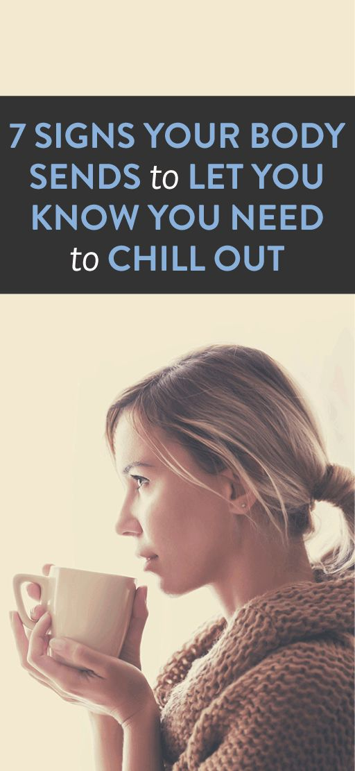 7 Signs Your Body Sends To Let You Know You Need To Chill Out  .ambassador