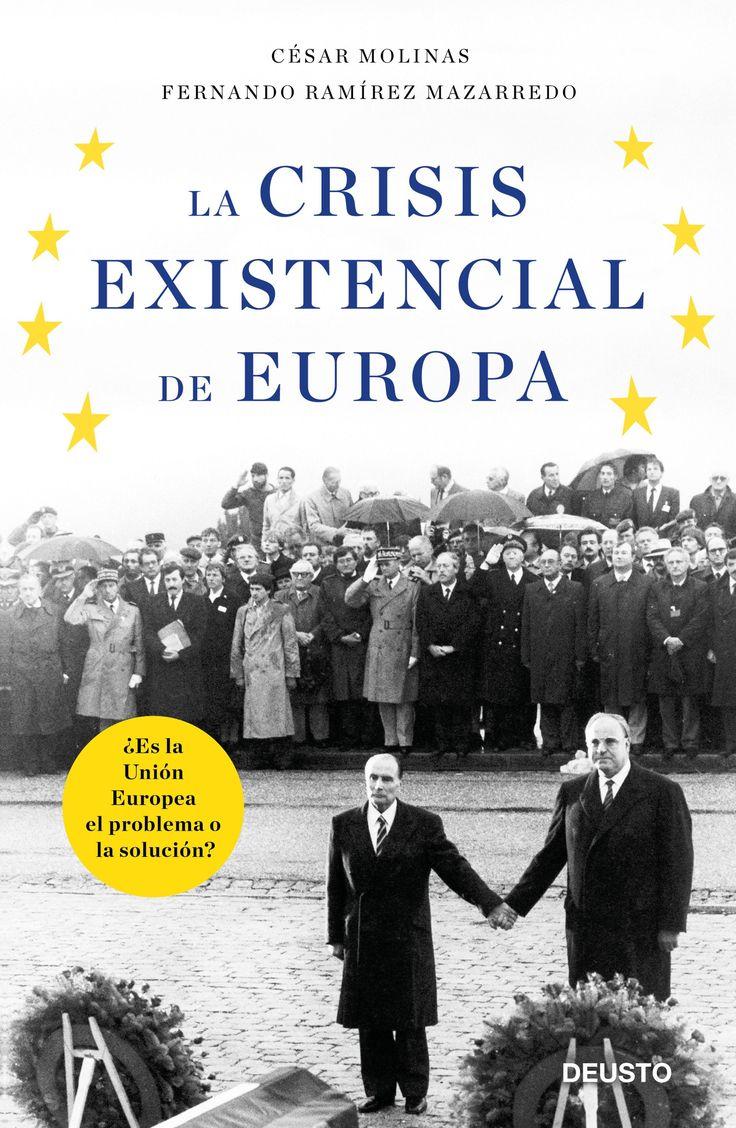 """Molinas, César. """"La crisis existencial de Europa: ¿es la Unión Europea el problema o la solución?"""". Barcelona: Deusto, 2017. Encuentra este libro en la 2ª planta: 327(4-67CE)MOL"""