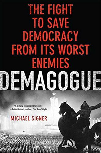 Demagogue: The Fight to Save Democracy from Its Worst Enemies:   A demagogue is a tyrant who owes his initial rise to the democratic support of the masses. Huey Long, Hugo Chavez, and Moqtada al-Sadr are all clear examples of this dangerous byproduct of democracy. Demagogue/i takes a long view of the fight to defend democracy from within, from the brutal general Cleon in ancient Athens, the demagogues who plagued the bloody French Revolution, George W. Bush's naïve democratic experimen...