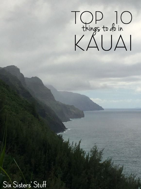 Top 10 Things to do in Kauai, Hawaii - Six Sisters' Stuff