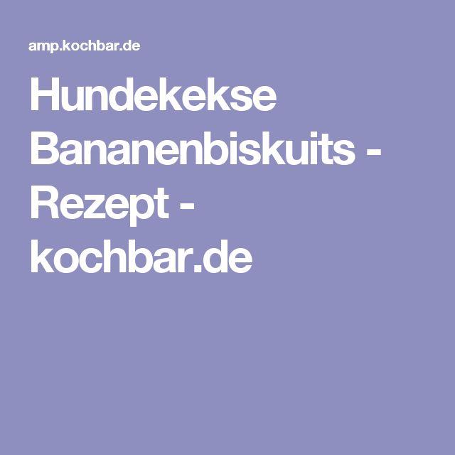 Hundekekse Bananenbiskuits - Rezept - kochbar.de