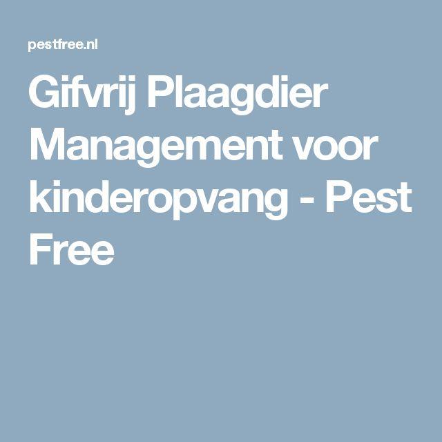 Gifvrij Plaagdier Management voor kinderopvang - Pest Free