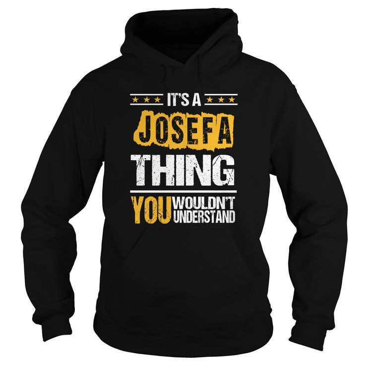 JOSEFA-the-awesomeThis is an amazing thing for you. Select the product you want from the menu. Tees and Hoodies are available in several colors. You know this shirt says it all. Pick one up today!JOSEFA