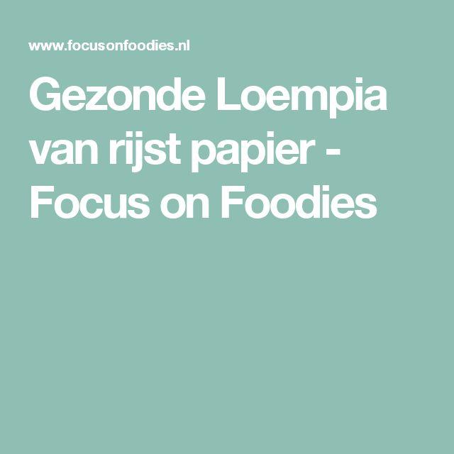 Gezonde Loempia van rijst papier - Focus on Foodies