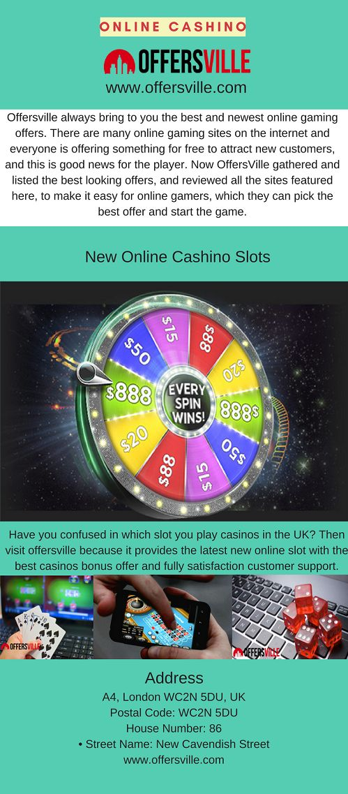 Offersville provide you all complete process to play online casinos. We offer best casino bonus, minimum deposit and main priority to our customer satisfaction with new casino sites UK.