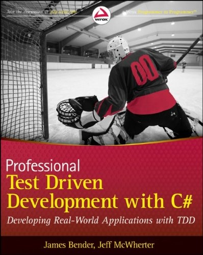 Bestseller Books Online Professional Test Driven Development with C#: Developing Real World Applications with TDD (Wrox Professional Guides) James Bender, Jeff McWherter $27.51  - http://www.ebooknetworking.net/books_detail-047064320X.html