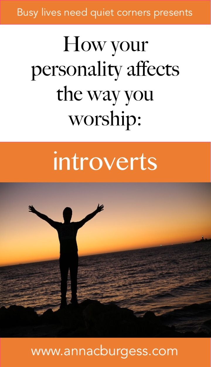 Ever considered that your personality might affect the way you worship? Find out how by clicking now. #worship #introvertworship #introverts #personality