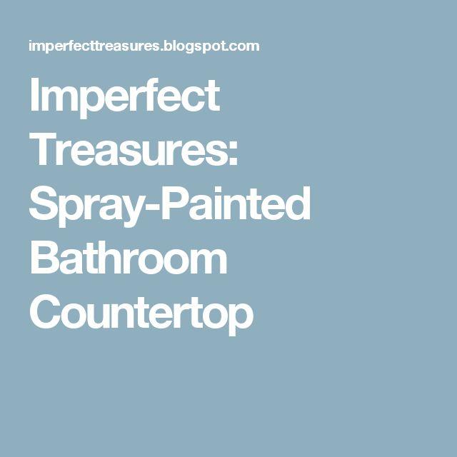 Imperfect Treasures: Spray-Painted Bathroom Countertop