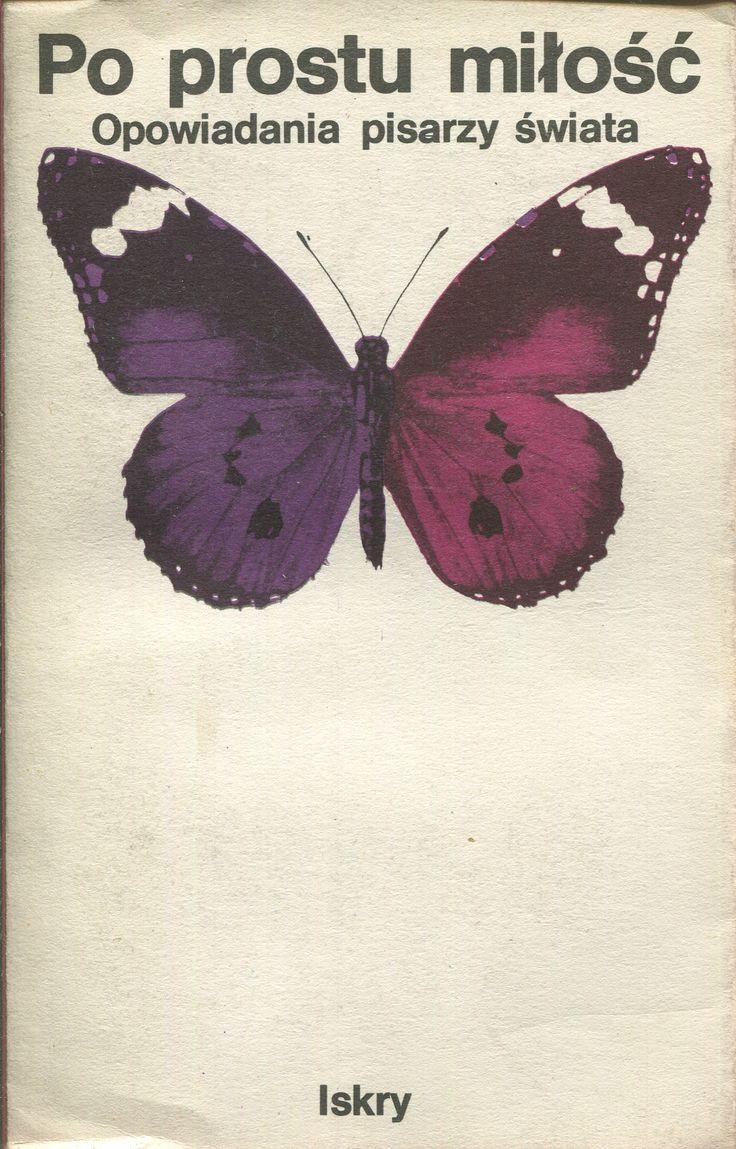 """""""Po prostu miłość. Opowiadania pisarzy świata"""" Cover by Jan Bokiewicz Published by Wydawnictwo Iskry 1980"""