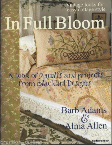 In Full Bloom Quilt Book Blackbird Designs Barb Adams Alma