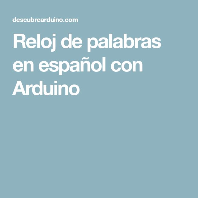 Reloj de palabras en español con Arduino