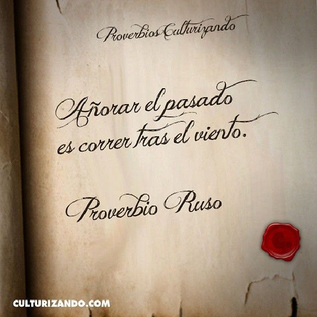 «Añorar el pasado es correr tras el viento» Proverbio Ruso #Proverbios #Culturizando #Padgram