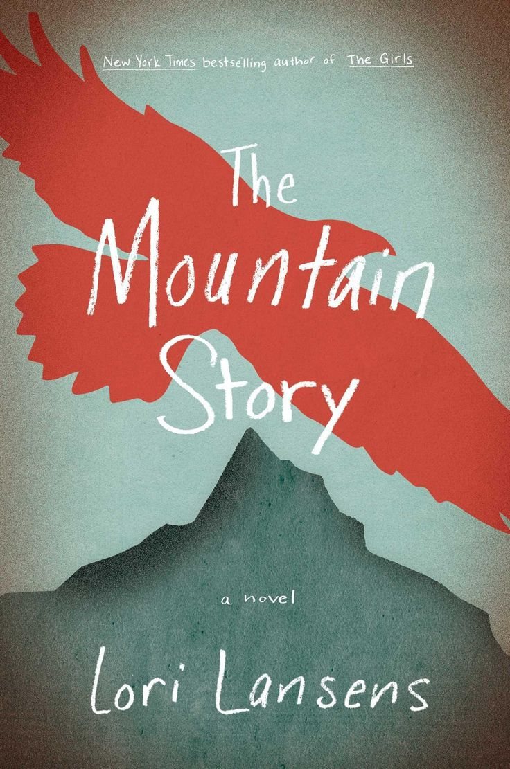 "€�the Mountain Story,"" By Lori Lansens Simon & Schuster, New York · Audio  Bookse"