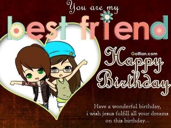You Are My Best Friend, Happy Birthday happy birthday happy birthday wishes happy birthday quotes happy birthday images happy birthday pictures happy birthday friend quotes