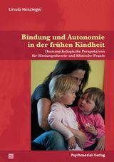 Ursula Henzinger: Bindung und Autonomie in der frühen Kindheit