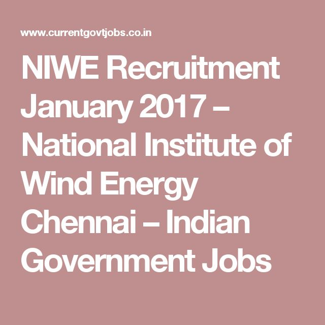 NIWE Recruitment January 2017 – National Institute of Wind Energy Chennai – Indian Government Jobs