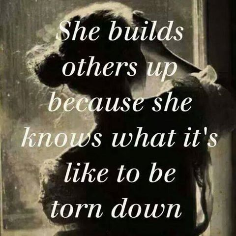 She builds other people up life quotes quotes positive quotes quote life sad positive life lessons meaningful quotes