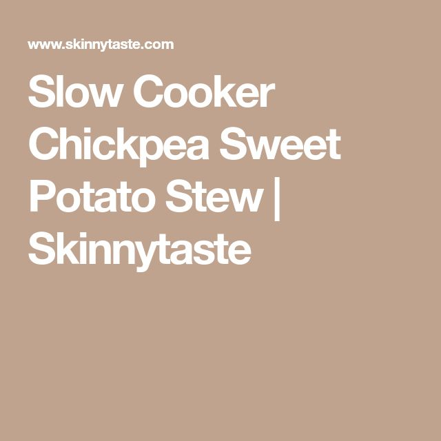 Slow Cooker Chickpea Sweet Potato Stew | Skinnytaste