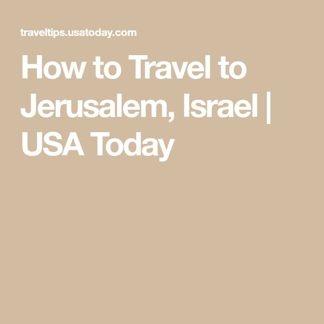 How to Travel to Jerusalem, Israel | USA Today