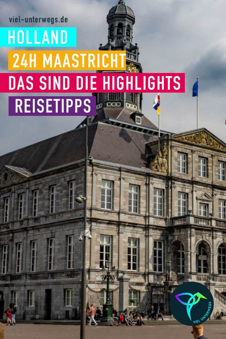 Maastricht Tipps: Diese Sehenswürdigkeiten musst du besuchen