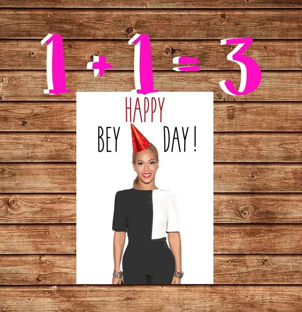 Printable Happy Bey Day Card, Beyonce Birthday Card, Happy Bey Day, Funny Beyonce Birthday, Lemonade, Instant Download by DadsSad on Etsy https://www.etsy.com/listing/279700488/printable-happy-bey-day-card-beyonce