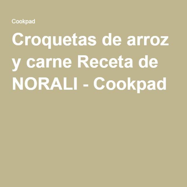 Croquetas de arroz y carne Receta de NORALI - Cookpad