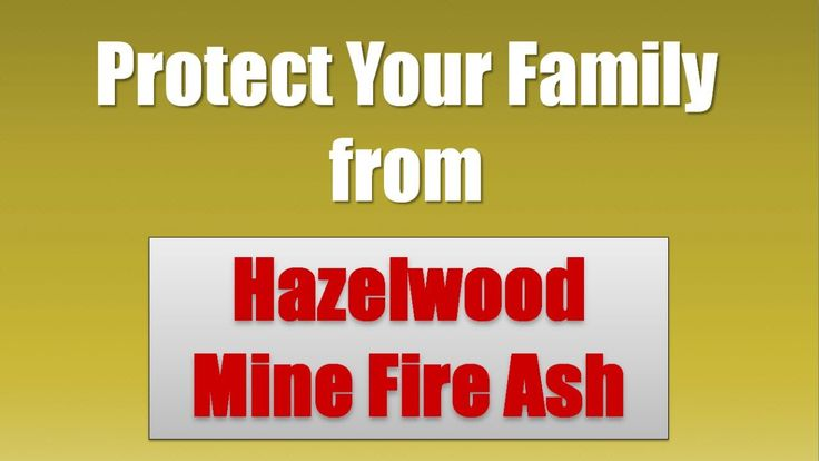 Protect Your Family From Hazelwood Mine Fire Ash   Tips to Keep Ash Out the of the Home