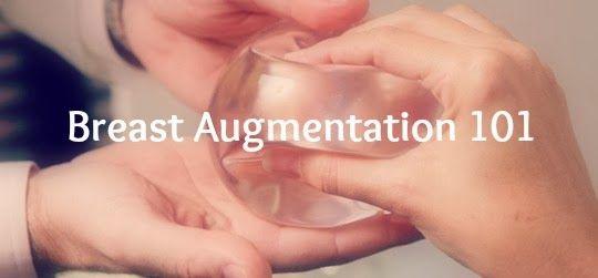 Breast Augmentation 101
