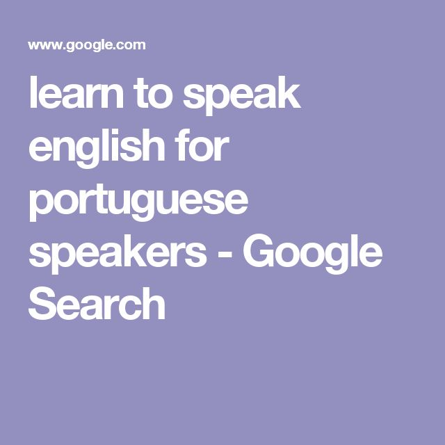 learn to speak english for portuguese speakers - Google Search