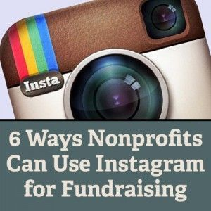These are great ideas! > 6 Ways Nonprofits Can Use Instagram for Fundraising