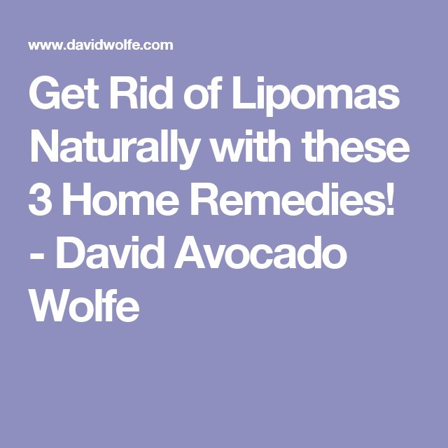 Get Rid of Lipomas Naturally with these 3 Home Remedies! - David Avocado Wolfe