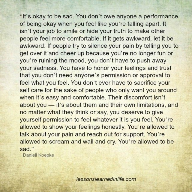 Lessons Learned in Life   You're allowed to be sad.