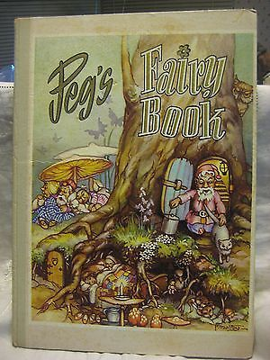 VINTAGE AUSTRALIAN CHILDS BOOK-PEG'S FAIRY BOOK- PEG MALTBY- MELBOURNE 1961 ED