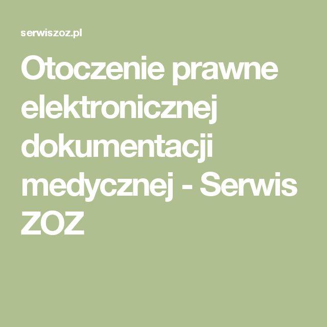 Otoczenie prawne elektronicznej dokumentacji medycznej - Serwis ZOZ