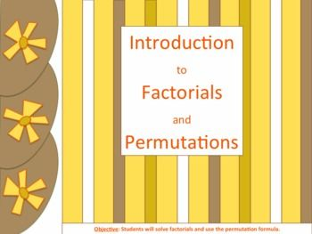 """Focus of Lesson: Calculate factorials and use the permutation formula. Another product, """"Counting Principle, Permutation, Combination Word Problems (Close Reading)"""" focuses on applying formulas to word problems.  Lesson: Use the PowerPoint presentation with layered animation accompanied by a whole class discussion.  CCSS S-CP"""